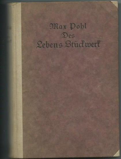 Pohl, Max: Des Lebens Stückwerk. Teil 1: Ferne Jugend. Kindheitserinnerungen eines Gymnasialdirektors. Teil 2: Stirb und Werde! Erinnerungen eines Gymnasialdirektors. Teil 1 und 2 in 1 Band.