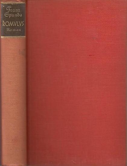 Spunda, Franz: Romulus. Roman.
