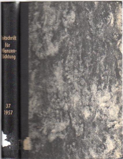 Zeitschrift für Pflanzenzüchtung. - Fruwirth, C. (Begründer) // Kappert, H.; Rudorf, W.; Stubbe, H.; Tschermak, E.v. (Herausgeber): Zeitschrift für Pflanzenzüchtung. Band 37 (Siebenunddreißigster Band), 1957. Komplett in 4 Heften.