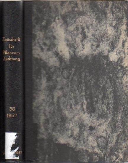 Zeitschrift für Pflanzenzüchtung. - Fruwirth, C. (Begründer) // Kappert, H.; Rudorf, W.; Stubbe, H.; Tschermak, E.v. (Herausgeber): Zeitschrift für Pflanzenzüchtung. Band 38 (Achtunddreißigster Band), 1957. Komplett in 4 Heften.