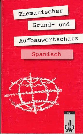 Navarro, José Maria / Axel J. Navarro Ramil: Thematischer Grund- und Aufbauwortschatz Spanisch.