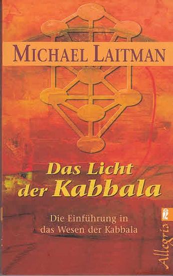 Laitman, Michael: Das Licht der Kabbala. Die einbführung in das Wesen der Kabbala. (Allegria, hrsg. Von Michael Görden). Ullstein Taschenbuch 74374. Aus d. Amerik. Von Daniel Lange.