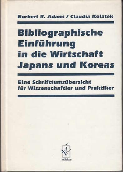 Adami, Norbert R. ; Kolatek, Claudia: Bibliographische Einführung in die Wirtschaft Japans und Koreas : Eine Schriftenübersicht für Wissenschaftler und Praktiker.