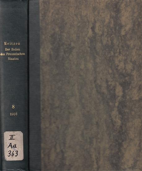 Meitzen, August: Der Boden und die landwirtschaftlichen Verhältnisse des Preussischen Staates. (8.) Achter (Schluss-) Band separat. Nach dem Gebietsumfange der Gegenwart.