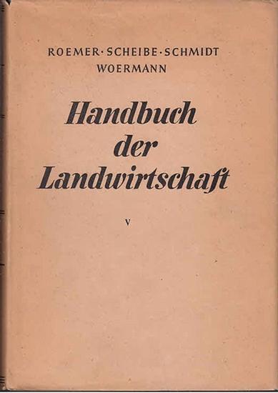 Woermann, Emil (Hrsg.): Wirtschaftslehre des Landbaues. (=Handbuch der Landwirtschaft in fünf Bänden, hrsg. Th. Roemer, A. Scheibe, J. Schmidt, E. Woermann ; Bd. 5) sep. 0