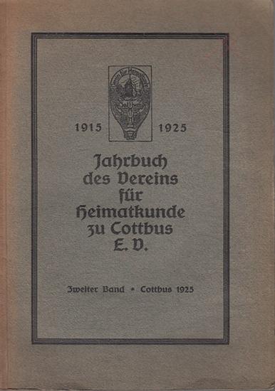 Cottbus.- Verein für Heimatkunde zu Cottbus e.V.: Jahrbuch des Vereins für Heimatkunde zu Cottbus e.V. - Zweiter Band, Cottbus 1925.