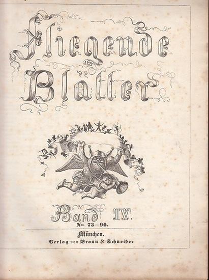 Fliegende Blätter. - Kaspar Braun / Friedrich Schneider (Red.): Fliegende Blätter. Band IV, Nro. 73-96.