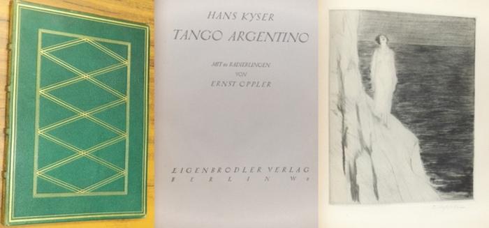 Kyser, Hans: Tango Argentino. Mit 10 signierten Radierungen von Ernst Oppler.