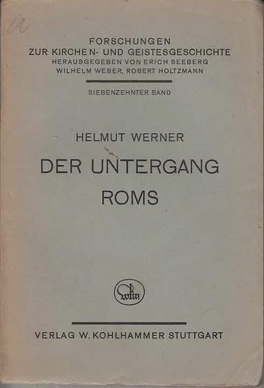 Werner, Helmut: Der Untergang Roms : Studien zum Dekadenzproblem in der antiken Geistesgeschichte. (=Forschungen zur Kirchen- und Geistesgeschichte. Hrsg. Von Erich Seeberg u.a. ; 17. Band)
