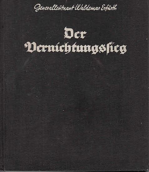 Erfurth, Waldemar: Der Vernichtungskrieg : Eine Studie über das Zusammenwirken getrennter Heeresteile.