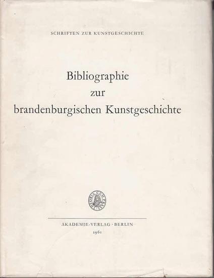 Neubauer, Edith ; Schlegelmilch, Gerda: Bibliographie zur brandenburgischen Kunstgeschichte. (=Deutsche Akademie der Wissenschaften zu Berlin ; Schriften zur Kunstgeschichte. Hrsg. Richard Hamann und Edgar Lehmann ; Heft 7)