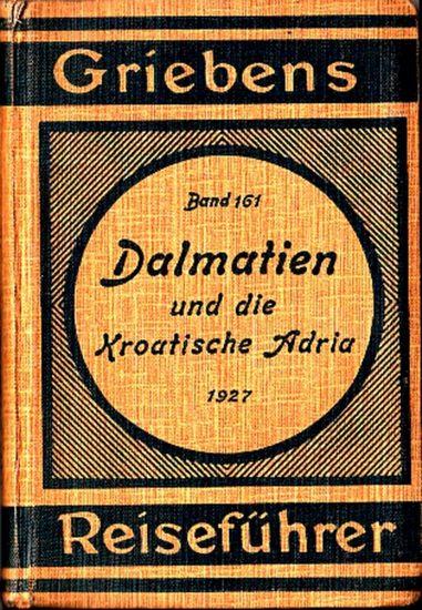 Griebens Reiseführer. -Dalmatien.- Dalmatien und die Kroatische Adria. Griebens Reiseführer Band 161. Mit 8 Karten.