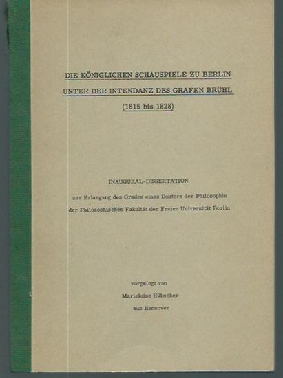Hübscher, Marieluise: Die königlichen Schauspiele zu Berlin unter der Intendanz des Grafen Brühl (1815 bis 1828). Dissertation an der Freien Universität Berlin, 1960.