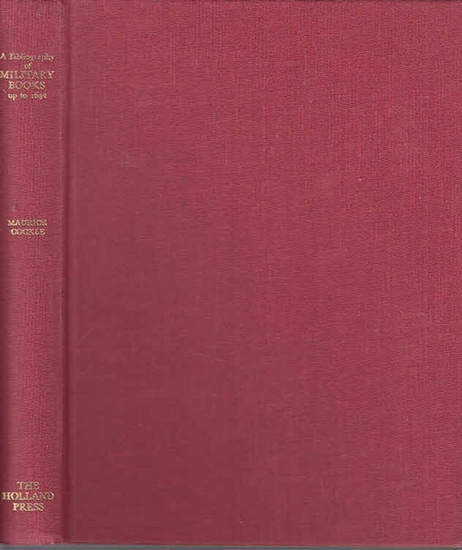 Cockle, Maurice J.D.: A bibliography of military books up to 1642. With an introduction by Sir Charles Oman.