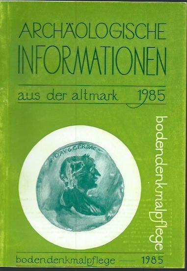 Altmark Bodendenkmalpflege. - Archäologische Informationen aus der Altmark. 1985. Herausgegeben vom Kulturbund der DDR, Gesellschaft für Heimatgeschichte, Magdeburg, Rat des Kreises Klötze, Abt. Kultur.