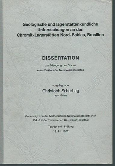 Scherhag, Christoph: Geologische und lagerstättenkundliche Untersuchungen an den Chromit-Lagerstätten Nord-Bahias, Brasilien. Dissertation an der Technischen Universität Clausthal, 1982.