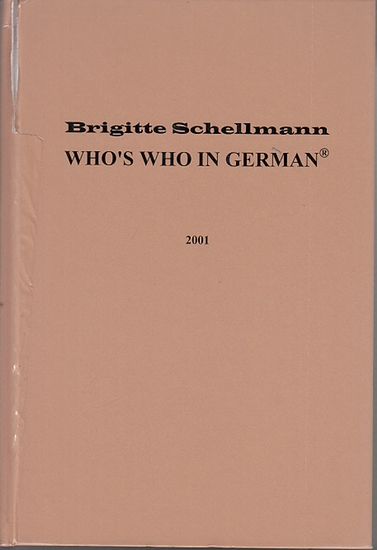 Schellmann, Brigitte: Who's who in German. Biographisches Kompendium in deutscher Sprache.