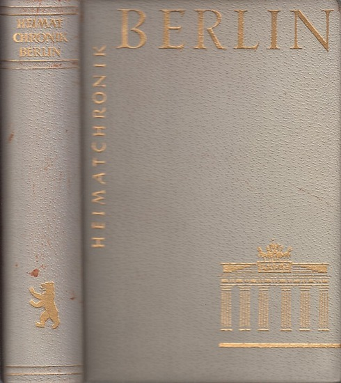 Gandert, Otto-Friedrich / Berthold Schulze, Ernst Kaeber u.a.: Heimatchronik Berlin.