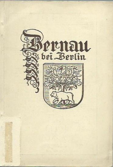 Bernau. - Otto Wüllenweber (Herausgeber): Festschrift zur 700 Jahr-Feier der Stadt Bernau und zum 500 jährigen Hussitenfest,11.-13. Juni 1932.