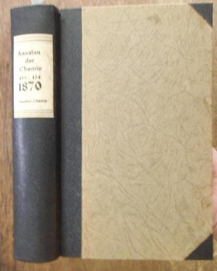 Annalen der Chemie - Friedrich Wöhler, Justus Liebig, Hermann Kopp, [ später E. Erlenmeyer, R. Fittig, A. v. Baeyer, O. Wallach, J. Volhard ] (Hrsg.): [ Justus Liebig's ] Annalen der Chemie und Pharmacie 1870, Band CLIII - CLIV ( 153 -154, Neue Re...