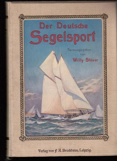 Stöwer, Willy (Hrsg.) .- G. Belitz (Red.), Dr. Rieß und de Ahna: Der Deutsche Segelsport. Herausgegeben von Marinemaler Willy Stöwer.