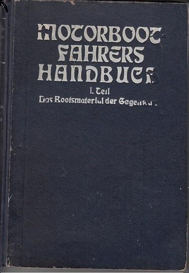 Techow, A.: Motorbootfahrers Handbuch. I. Teil: Das Bootsmaterial der Gegenwart. (= Yacht-Bibliothek ; Band XIII u. XIV)