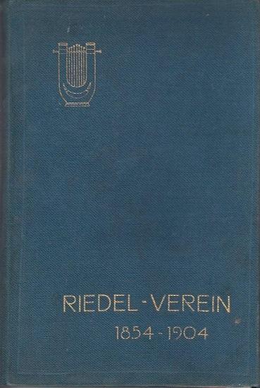 Riedel Verein. - Göhler, Albert: Der Riedel - Verein zu Leipzig : Eine Denkschrift zur Feier seines fünfzigjährigen Bestehens.