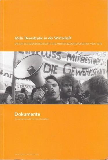 Lauschke, Karl (Red.): Mehr Demokratie in der Wirtschaft. Die Entstehungsgeschichte des Mitbestimmungsgesetzes von 1976. Dokumente zusammengestellt von K. Lauschke.