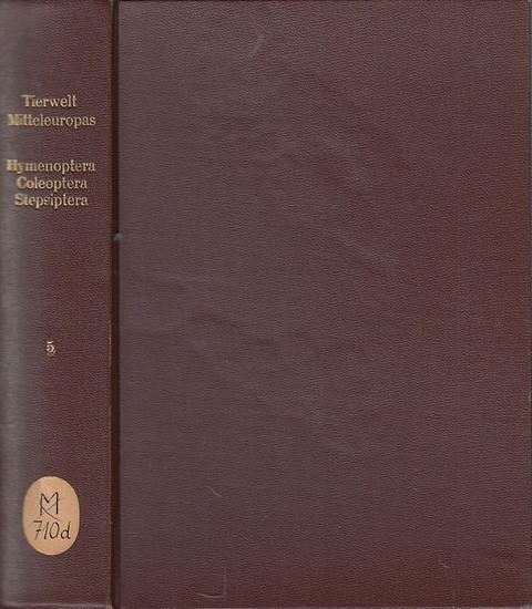 Tierwelt Mitteleuropas. - P. Brohmer / P. Ehrmann / G. Ulmer (Hrsg.). - H. Hedicke / O. Scheerpeltz und A. Winkler / W. Ulrich: Die Tierwelt Mitteleuropas. Band V ( 5 ). Insekten Teil II. Komplett mit folgenden Beiträgen: H. Hedicke - Hautflügler, Hyme...