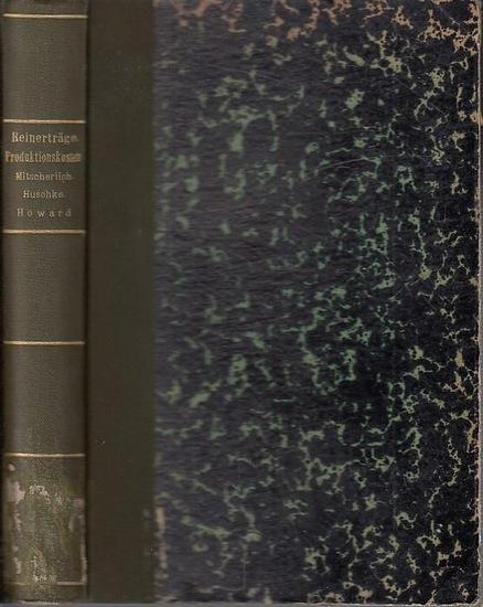Mitscherlich, Alfred: 1. ) Die Schwankungen der landwirtschaftlichen Reinerträge berechnet für einige Fruchtfolgen mit Hilfe der Fehlerwahrscheinlichkeitsrechnung. (=Zeitschrift für die gesamte Staatswissenschaft ; Ergänzungsheft VIII) 2.) Leo Huschke:...