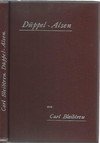 Bleibtreu, Carl: Düppel - Alsen [der deutsch-dänische Krieg 1864]. Illustriert von Christian Speyer.