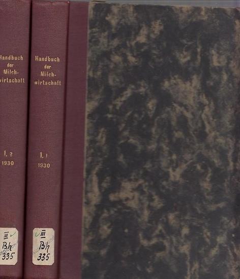 Grimmer, Walter - Werner Weigmann / Willibald Winkler (Hrsg.) / H. v. Falck-Berlin, Th. Henkel-München u.a. (Bearb.): Handbuch der Milchwirtschaft - Erster Band, erster Teil / Erster Band zweiter Teil separat in 2 Büchern. Band 1.1: Die Milch: Zusammen...