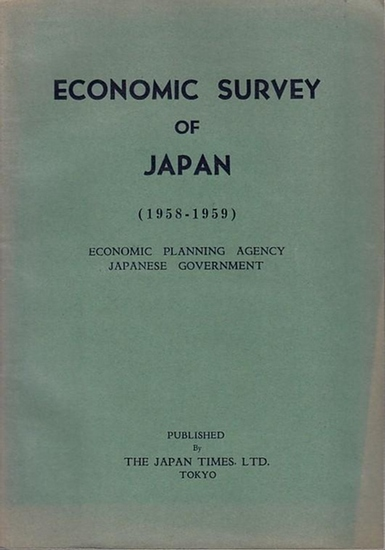 Japan Times LTD. (Ed.): Economic Survey of Japan (1958 - 1959) Economoc Planning Agency Japanese Government.