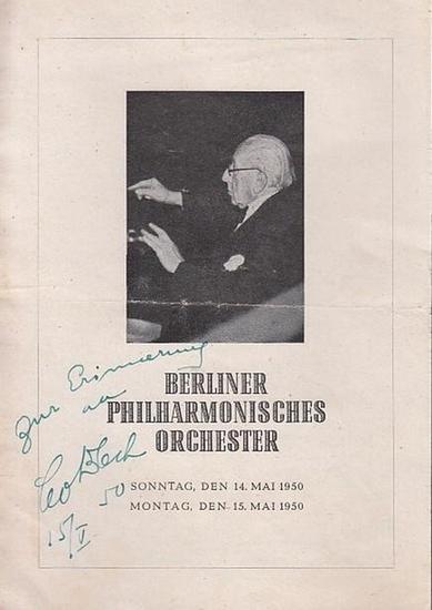 Blech, Leo (1871 - 1958). - Wagner, Richard. - Berliner Philharmoniker im Titania-Palast Berlin Steglitz. Berliner Philharmonisches Orchester. Programmheft mit Autograph Leo Blech. Richard Wagner-Abend am 14. und 15. Mai 1950.