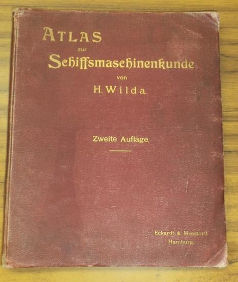 Wilda, H. Atlas der Schiffsmaschinenkunde