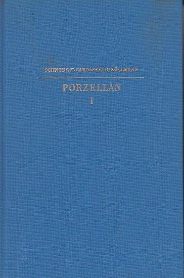 Schnorr von Carolsfeld, Ludwig: Porzellan der europäischen Fabriken. Band 1. (=Bibliothek für Kunst- und Antiquitätenfreunde ; Band III)