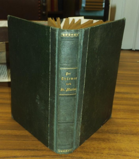 Gothe, Ludwig: Der Thürmer von St. Marien, historischer Roman aus Berlins Vergangenheit (= Berlins Romantische Vergangenheit, erste Abtheilung ).