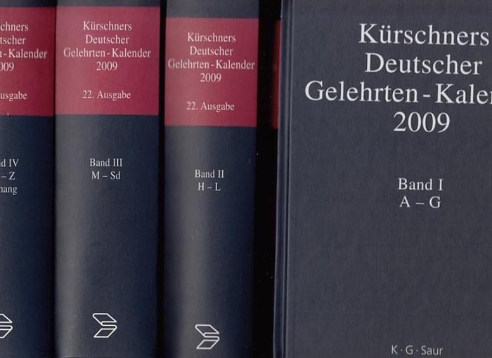 Kürschner - Axel Schniederjürgen (Red.): Kürschners Deutscher Gelehrten-Kalender 2009. Komplett in 4 Bänden. Bio-bibliographisches Verzeichnis deutschsprachiger Wissenschaftler der Gegenwart. 22. Ausgabe.
