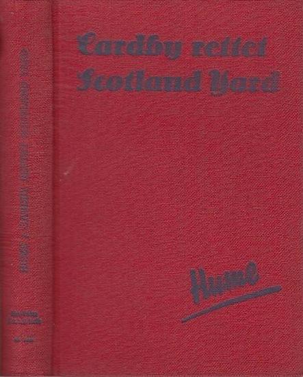 Hume, David: Cardby rettet Scotland Yard. Übersetzung aus dem Englischen von Karl Döhring. Kriminalroman.