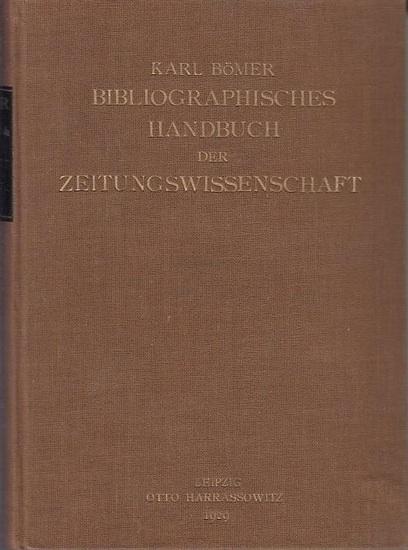 Bömer, Karl: Bibliographisches Handbuch der Zeitungswissenschaft. Kritische und systematische Einführung in den Stand der deutschen Zeitunsgsforschung.