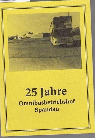 Berliner Verkehrs-Betriebe (BVG) Eigenbetrieb von Berlin. 25 Jahre Omnibusbetriebshof Spandau. 30. Januar 1967 - 1992.
