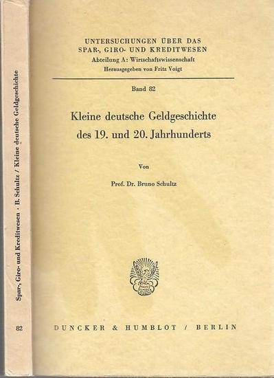 Schultz, Bruno: Kleine deutsche Geldgeschichte des 19. und 20. Jahrhunderts. (=Untersuchungen über das Spar-, Giro- und Kreditwesen, Abt. A: Wirtschaftswissenschaft, hrsg. Fritz Voigt ; Band 82)