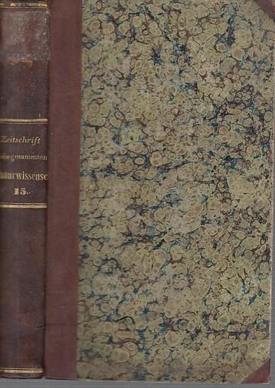 Zeitschrift für die gesammten Naturwissenschaften. - C. Giebel / W. Heintz / M. Siewert (Red.): Zeitschrift für die gesammten (gesamten) Naturwissenschaften. Jahrgang 1860 Fünfzehnter ( 15. ) Band mit einer Tafel.