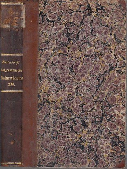 Zeitschrift für die gesammten Naturwissenschaften. - C. Giebel / W. Heintz / M. Siewert (Red.): Zeitschrift für die gesammten (gesamten) Naturwissenschaften. Jahrgang 1861 Achtzehnter ( 18. ) Band mit 5 Tafeln.