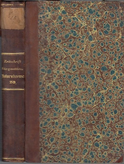 Zeitschrift für die gesammten Naturwissenschaften. - C. Giebel / W. Heintz / M. Siewert (Red.): Zeitschrift für die gesammten (gesamten) Naturwissenschaften. Jahrgang 1862 Zwanzigster ( 20. ) Band.