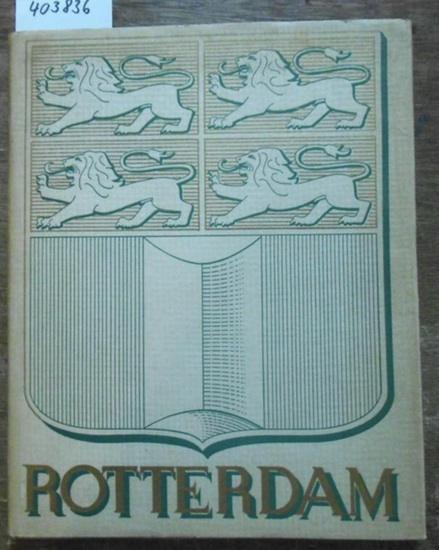 Rotterdam. - Brusse, M. J. (Text) / P. J. Oud (voorwoord): De Schoonheid van ons Land. Deel VI: Rotterdam.