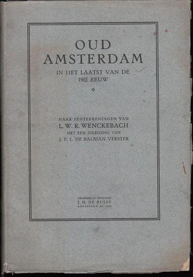 Amsterdam. - L. W. R. Wenckebach (penteekeningen) / J. F. L. de Balbian Verster (inleiding): Oud Amsterdam in het laatst van de 19de eeuw.