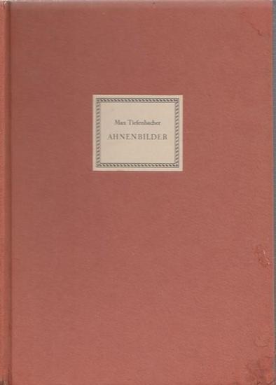 Tiefenbacher, Dr. Max: Ahnenbilder (Gedichte).