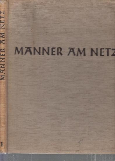 Keune, H.A. (Hrsg.) - K. Th. Gremmler (Abbildungen): Männer am Netz. Mit Dampfer und Kutter auf Frischfisch und Krabbe. Mit 2 Beiträgen von Rud. Kinau, einführende Bildtexte von Prof. Dr. Schnakenbeck (= Männer am Netz, Band 1).