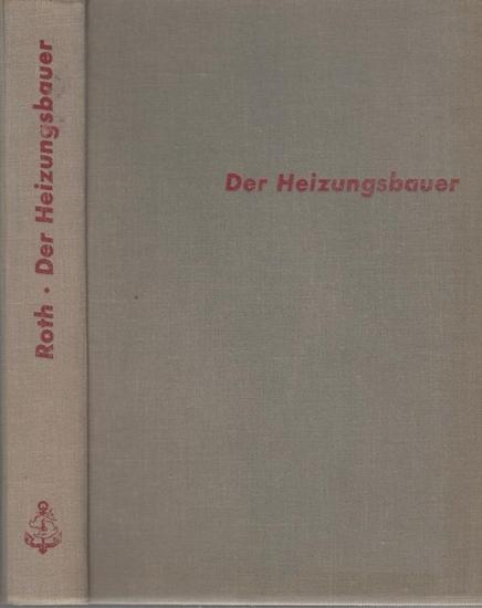 Roth, Otto: Der Heizungsbauer. Einzelteile, Planung, Berechnung, Ausführung. Lehrbuch der Meisterschule für Zentralheizungs- und Lüftungsbauer, Stuttgart.